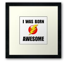 Born Awesome Framed Print