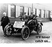 Thomas Edison's Car It'll never catch on Photographic Print