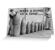 Have a BOMB of a time! Card Greeting Card