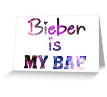 Bieber Is My Bae - Justin Bieber  Greeting Card