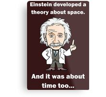 Einstein, it's about time! Light text Metal Print