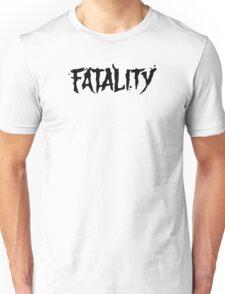 Fatality  Unisex T-Shirt