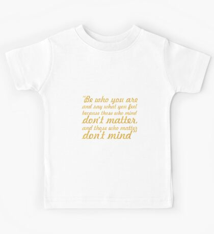 "Be who you are... ""Bernard M. Baruch"" Inspirational Quote Kids Tee"