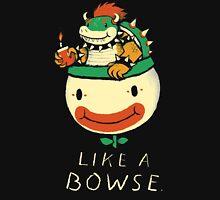 like a bowse Unisex T-Shirt