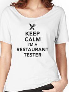 Keep calm I'm a Restaurant tester Women's Relaxed Fit T-Shirt