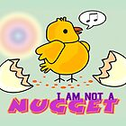 I am not a nugget by Maria  Gonzalez