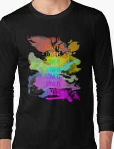 love is love rainbow splatter Long Sleeve T-Shirt