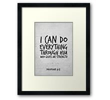 Scripture Art, Philippians 4:13, I can do everything through him who gives me strenght Framed Print
