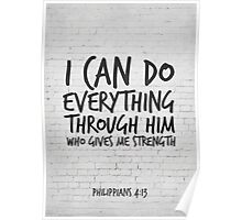 Scripture Art, Philippians 4:13, I can do everything through him who gives me strenght Poster