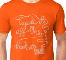 Taped it off the Radio - Metal Inverted Unisex T-Shirt