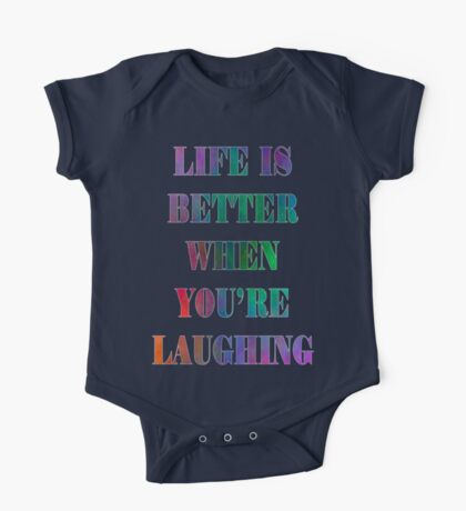 Life is Better When You're Laughing Kids Clothes