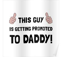 Promoted To Daddy Poster