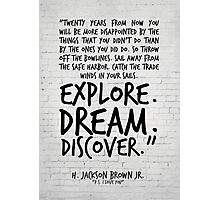Inspirational Art, Twenty years from now, H Jackson Brown Quote Photographic Print
