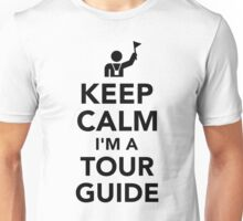 Keep calm I'm a tour guide Unisex T-Shirt