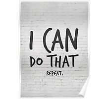 Motivational Poster, I can do that, Motivational Art Poster