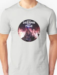 Where dreams come true Unisex T-Shirt