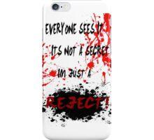 Reject  iPhone Case/Skin