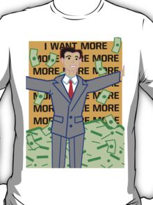 The Wolf of Wall Street! More more more T-Shirt