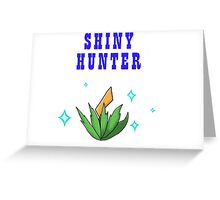 Shiny Hunter Greeting Card