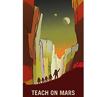 Mars - Teach on Mars Photographic Print