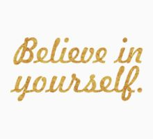Believe in yourself... Life Inspirational Quote One Piece - Short Sleeve