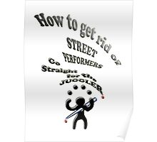 How to get rid of street performers , Poster