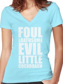Foul Loathsome Evil Little Cockroach Women's Fitted V-Neck T-Shirt
