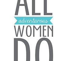 All Adventurous Women Do by Aspin1KM