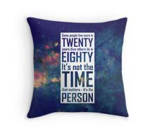 It's Not The Time That Matters Throw Pillow