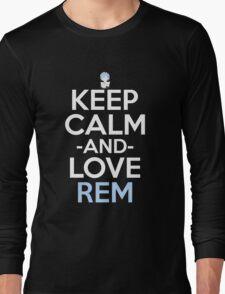 Keep Calm And Love Rem Anime Manga Shirt Long Sleeve T-Shirt