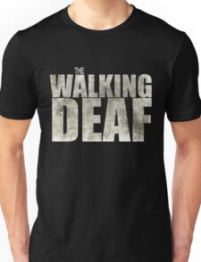 The Walking Deaf Unisex T-Shirt