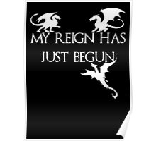 Game of thrones Khalisee My reign has just begun Poster