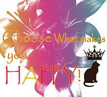 Choose What Makes You Happy by rainbow7iro