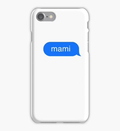 mami message iPhone Case/Skin