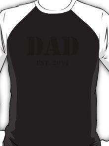 Dad - Established 2014 (New Dad Shirt) T-Shirt