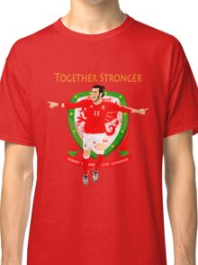 TOGETHER STRONGER, WALES, GARETH BALE, EURO Classic T-Shirt