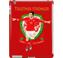 TOGETHER STRONGER, WALES, GARETH BALE, EURO iPad Case/Skin