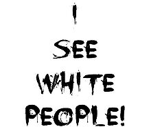 i see white people Photographic Print
