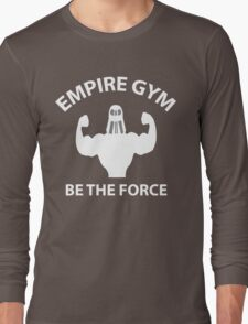 Empire Gym - Be The Force Long Sleeve T-Shirt