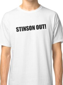 Stinson Out! - How I Met Your Mother Classic T-Shirt