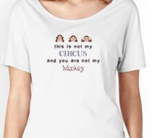 You Are Not My Monkey - dark font Women's Relaxed Fit T-Shirt