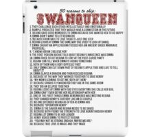 30 reasons to ship SwanQueen iPad Case/Skin