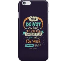 You exist for your own sake iPhone Case/Skin