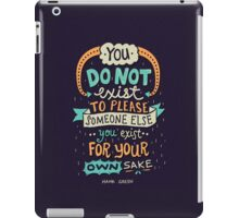 You exist for your own sake iPad Case/Skin
