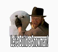 Let's Build a Snowman Unisex T-Shirt