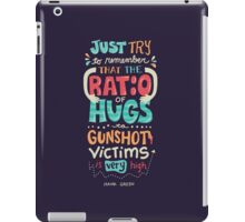 Ratio of Hugs to Gunshot Victims iPad Case/Skin