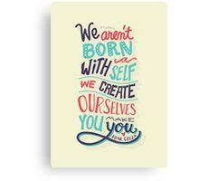 You make you Canvas Print