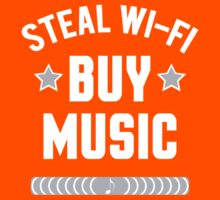 Steal Wi-Fi, Buy Music - white ink by Trailerparkman