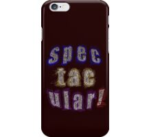SPECTACULAR - products iPhone Case/Skin