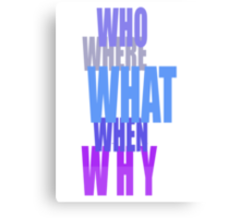 Who-Why-When??-t Canvas Print
